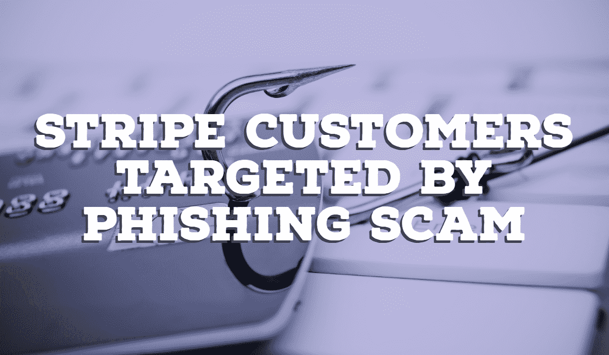 Stripe Customers Targeted by Phishing Email 1