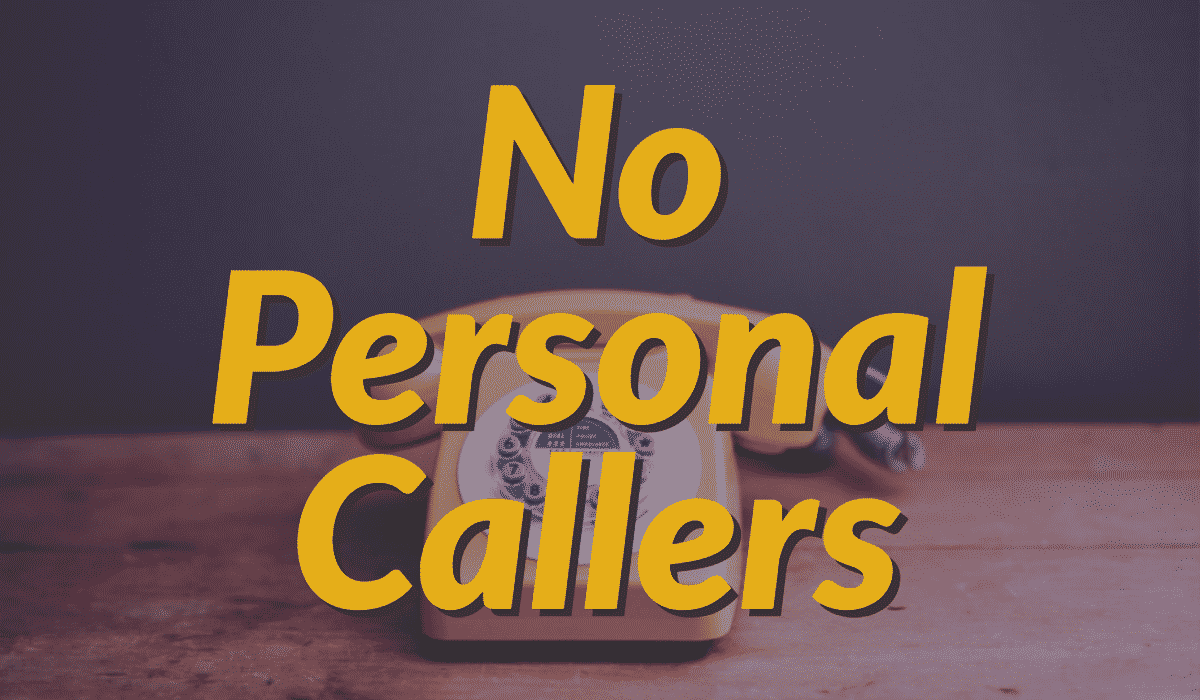 No Personal Callers 1